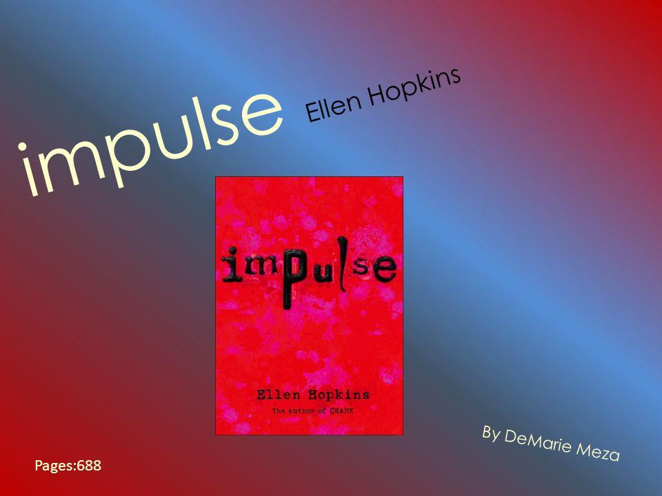 impulse Ellen Hopkins By DeMarie Meza Pages:688