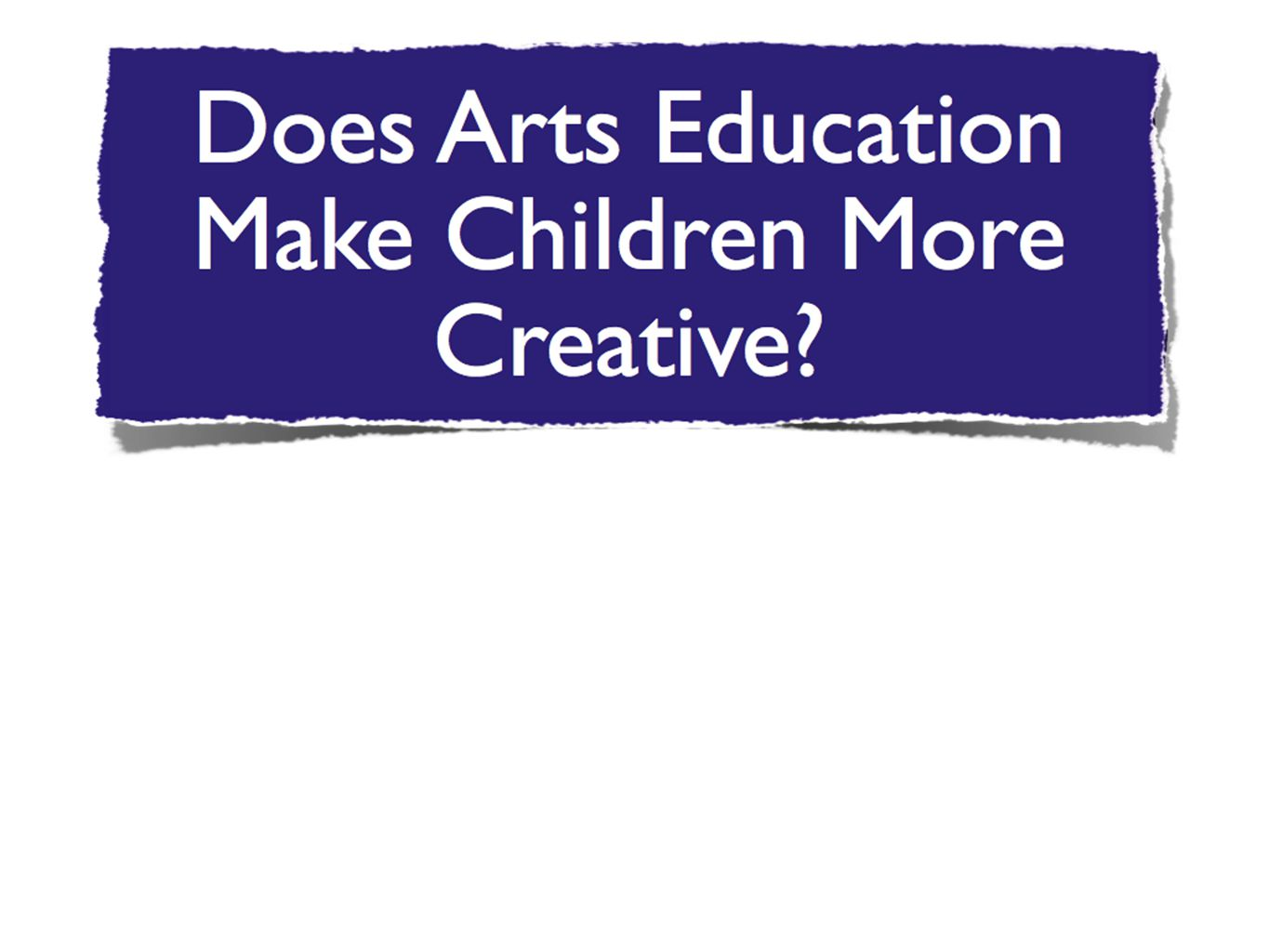 Multi-Arts and Cognitive Outcomes: What We Know Thus Far