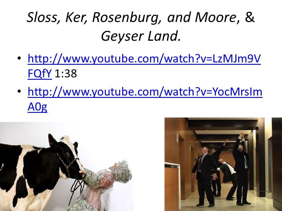 Sloss, Ker, Rosenburg, and Moore, & Geyser Land.