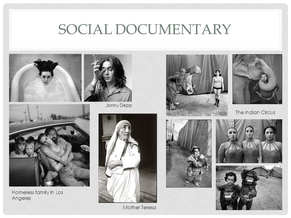 SOCIAL DOCUMENTARY Jonny Depp The Indian Circus Mother Teresa Homeless family in Los Angeles