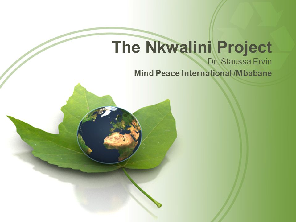 The Nkwalini Project Dr. Staussa Ervin Mind Peace International /Mbabane