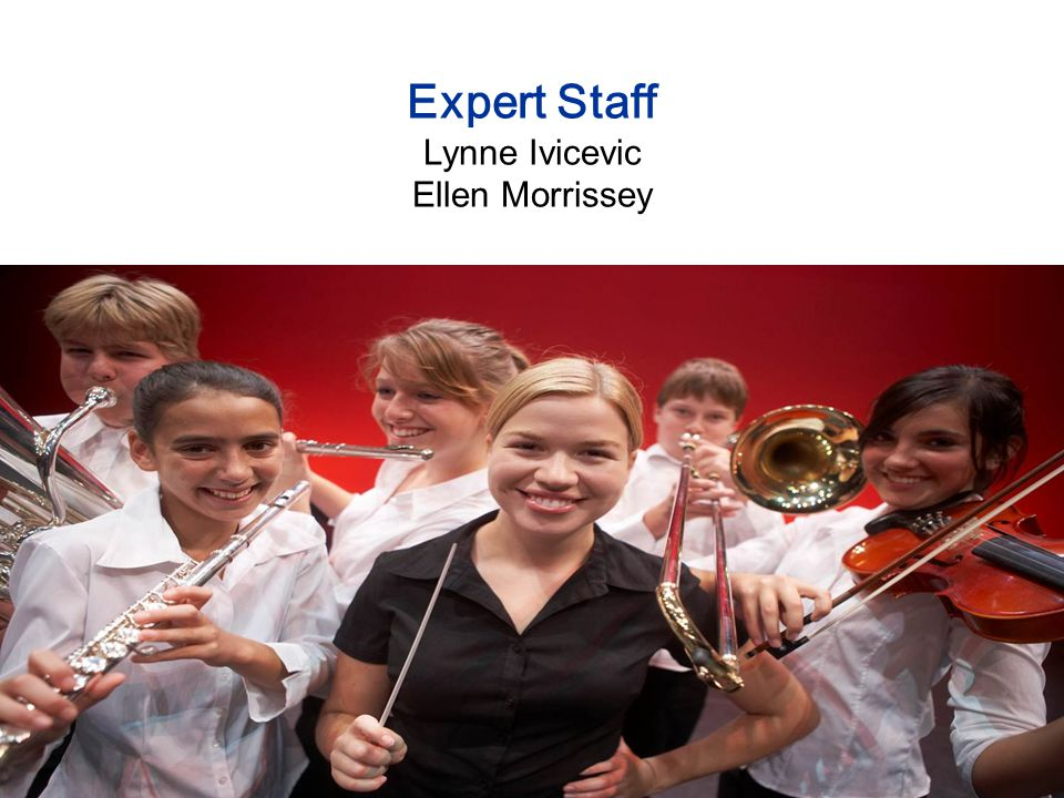 Expert Staff Lynne Ivicevic Ellen Morrissey