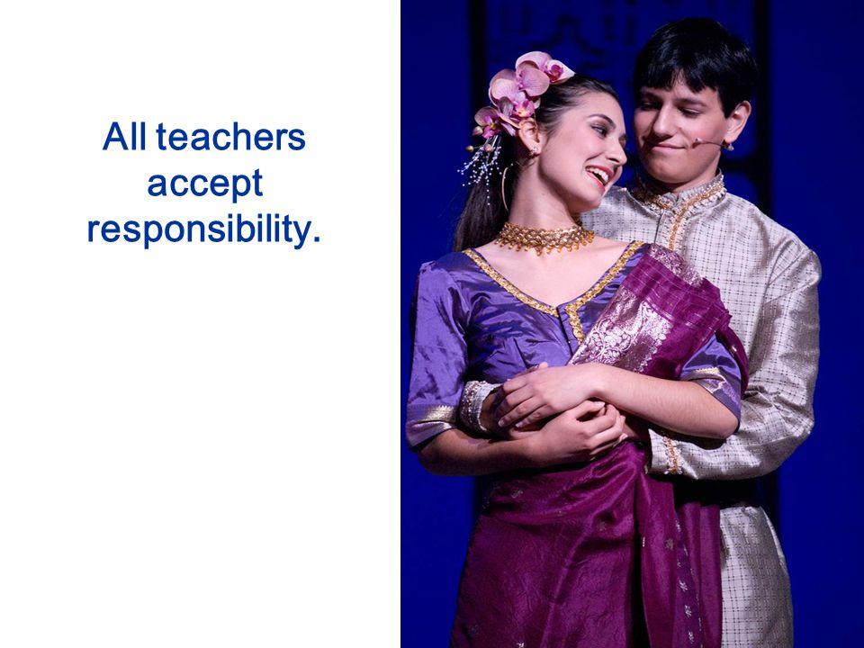 All teachers accept responsibility.