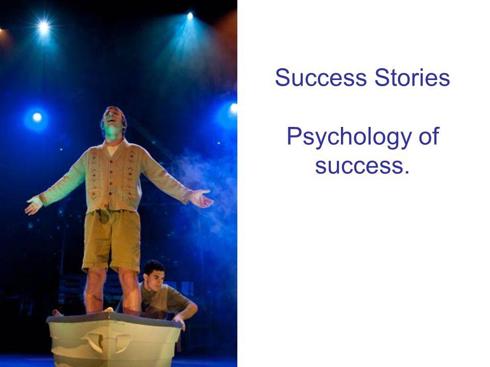 Success Stories Psychology of success.