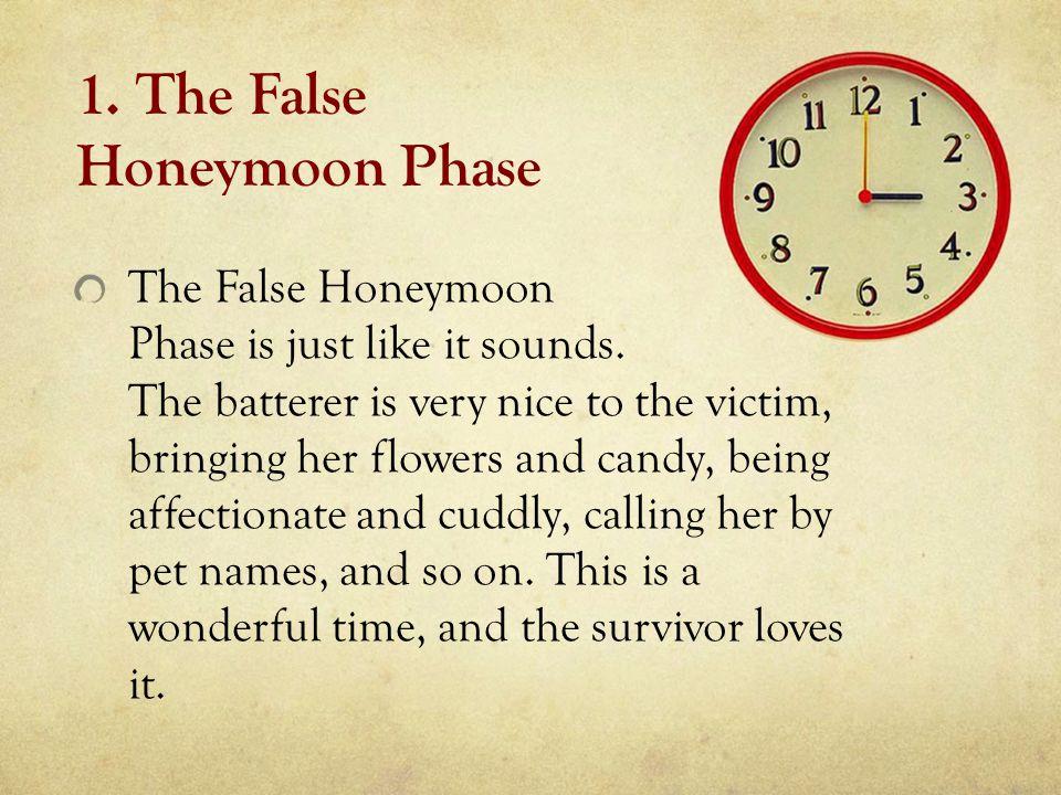 1. The False Honeymoon Phase The False Honeymoon Phase is just like it sounds.