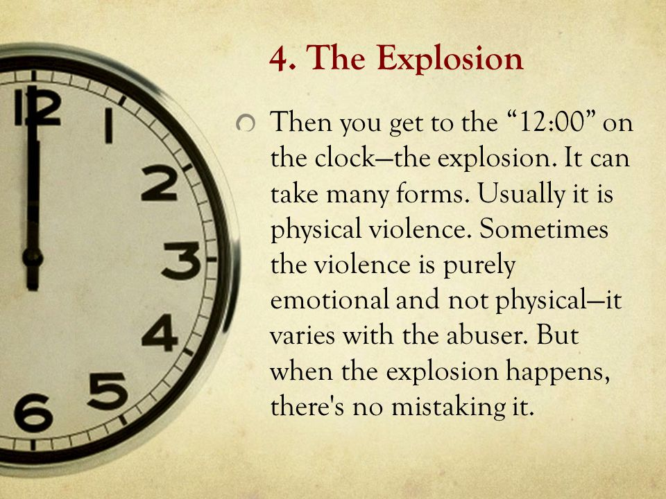 4. The Explosion Then you get to the 12:00 on the clock—the explosion.