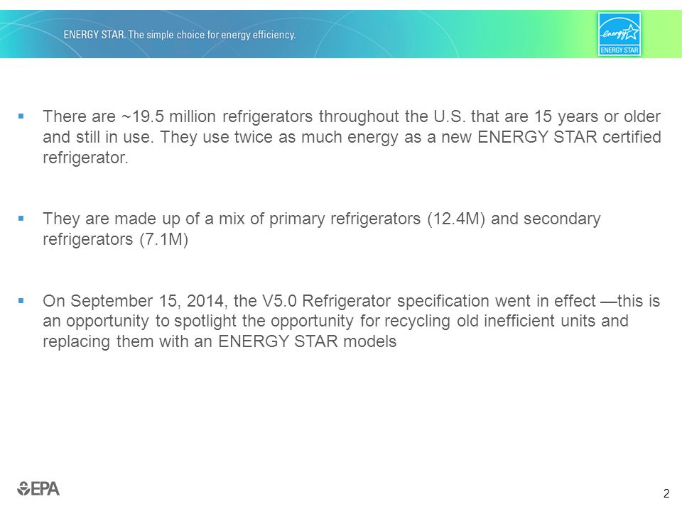 2  There are ~19.5 million refrigerators throughout the U.S.