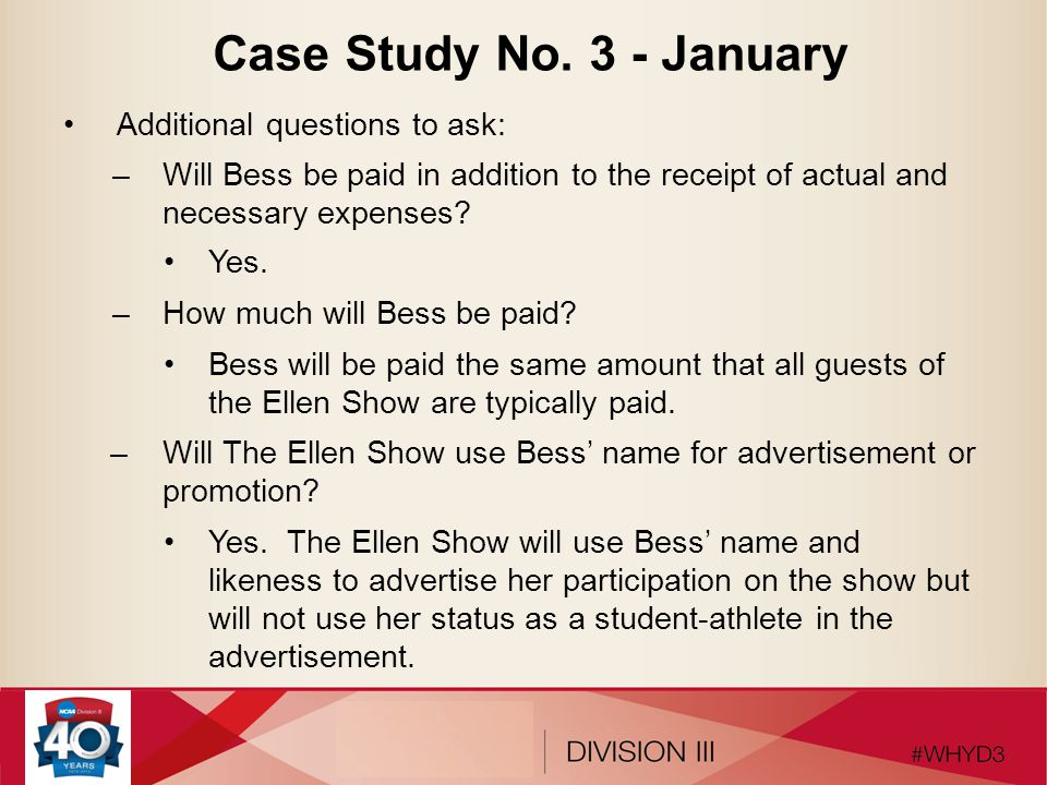 Case Study No. 3 - January Additional questions to ask: –Will Bess be paid in addition to the receipt of actual and necessary expenses? Yes. –How much