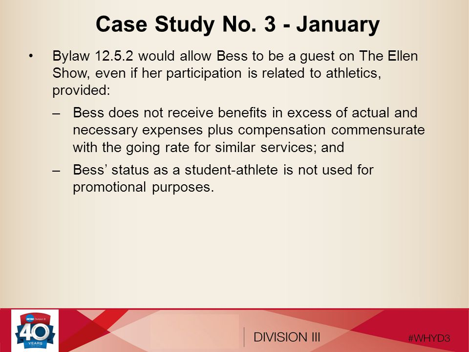 Case Study No. 3 - January Bylaw 12.5.2 would allow Bess to be a guest on The Ellen Show, even if her participation is related to athletics, provided: