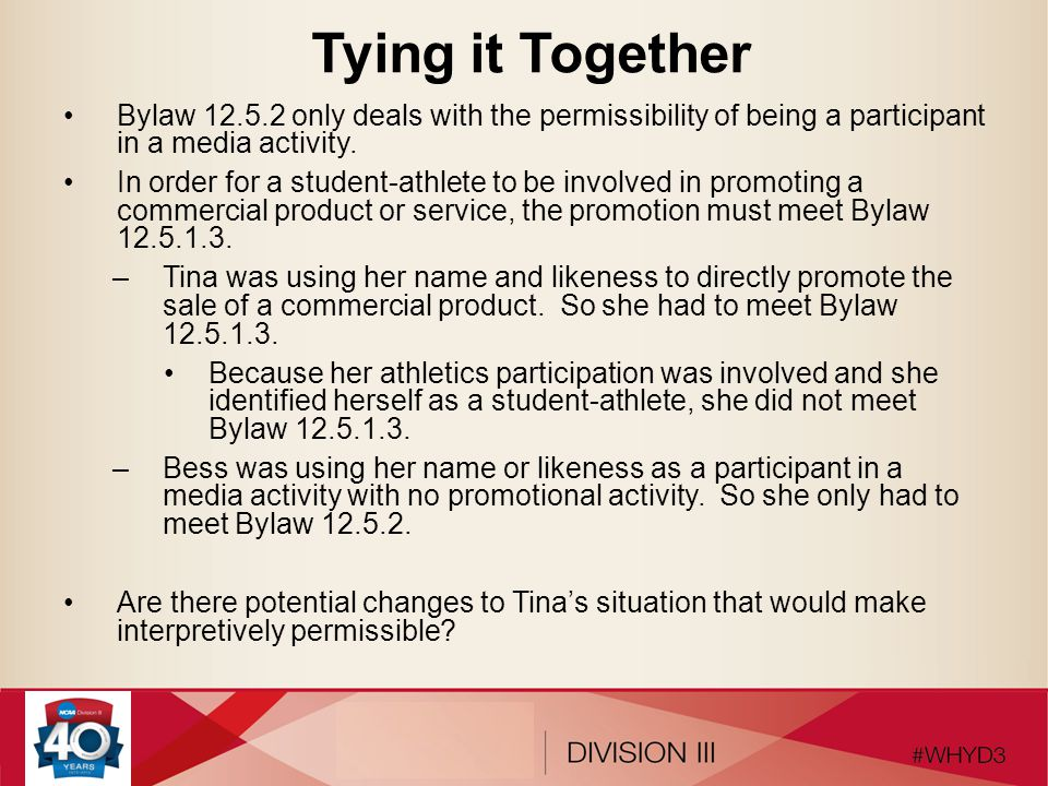 Tying it Together Bylaw 12.5.2 only deals with the permissibility of being a participant in a media activity.