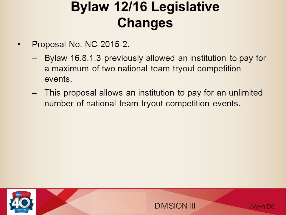 Bylaw 12/16 Legislative Changes Proposal No. NC-2015-2. –Bylaw 16.8.1.3 previously allowed an institution to pay for a maximum of two national team tr