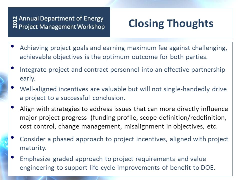Closing Thoughts Achieving project goals and earning maximum fee against challenging, achievable objectives is the optimum outcome for both parties. I