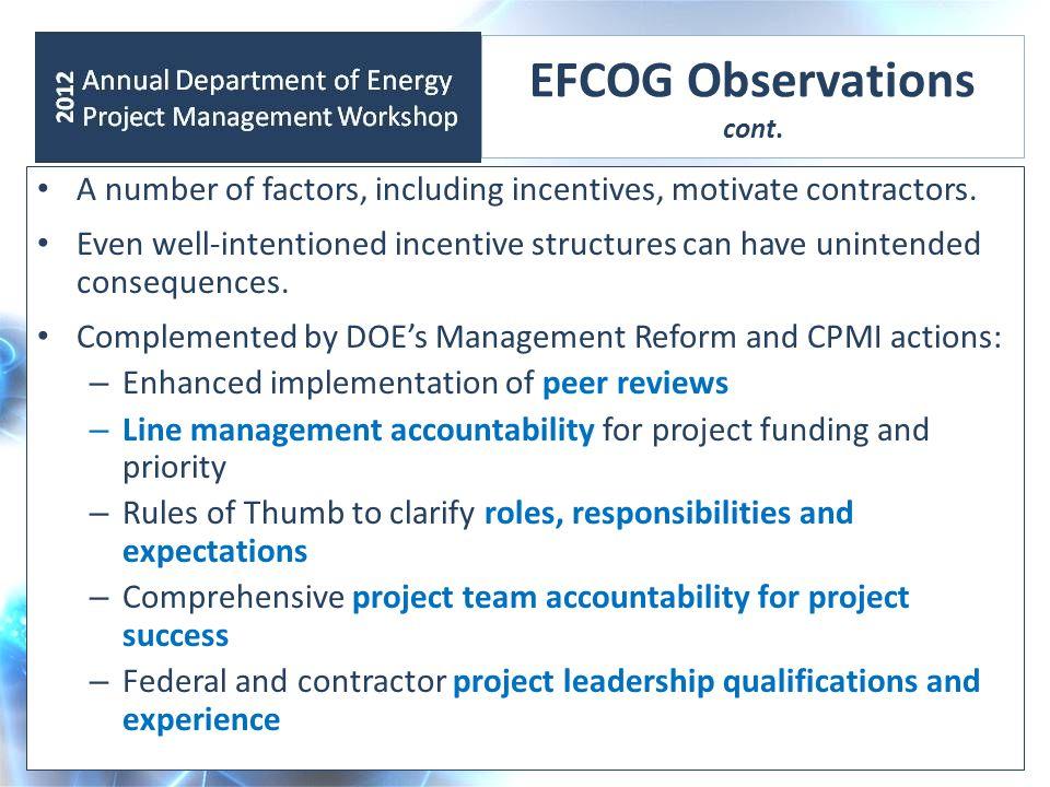 EFCOG Observations cont. A number of factors, including incentives, motivate contractors.