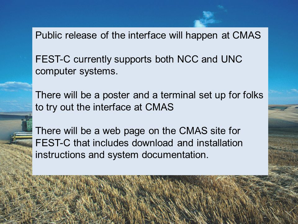 Public release of the interface will happen at CMAS FEST-C currently supports both NCC and UNC computer systems.
