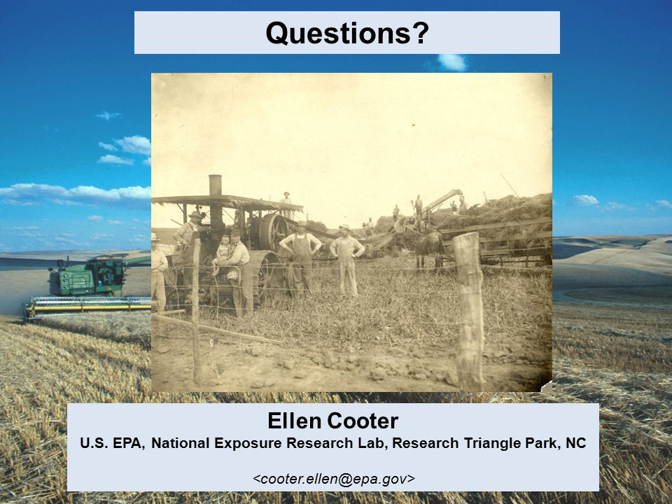 Questions Ellen Cooter U.S. EPA, National Exposure Research Lab, Research Triangle Park, NC