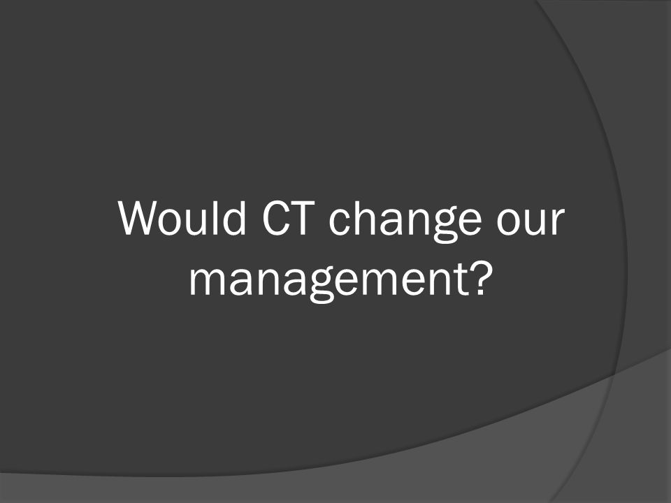 Would CT change our management?