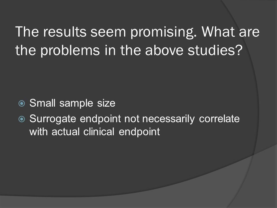 The results seem promising. What are the problems in the above studies.