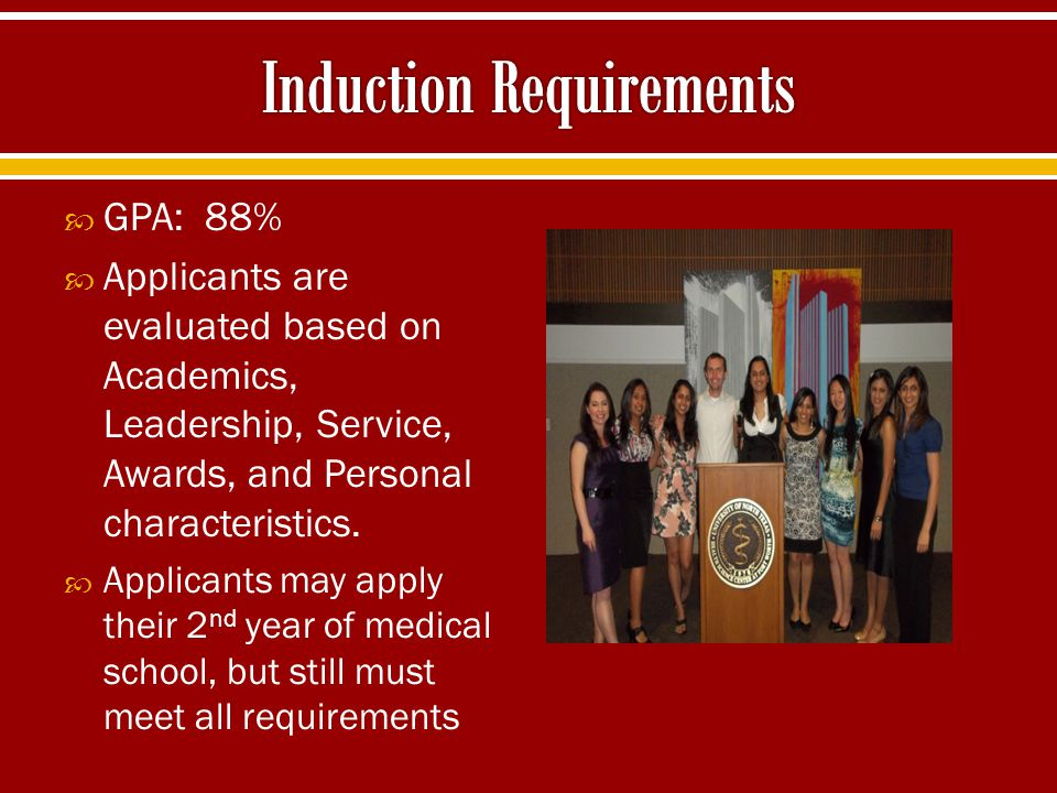  GPA: 80%  Lead 1 SSP Event in first year of induction  4 SSP Hours/Semester*  3 rd and 4 th Year members only need 4 hours/year