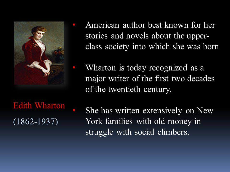 Edith Wharton (1862-1937) American author best known for her stories and novels about the upper- class society into which she was born Wharton is toda
