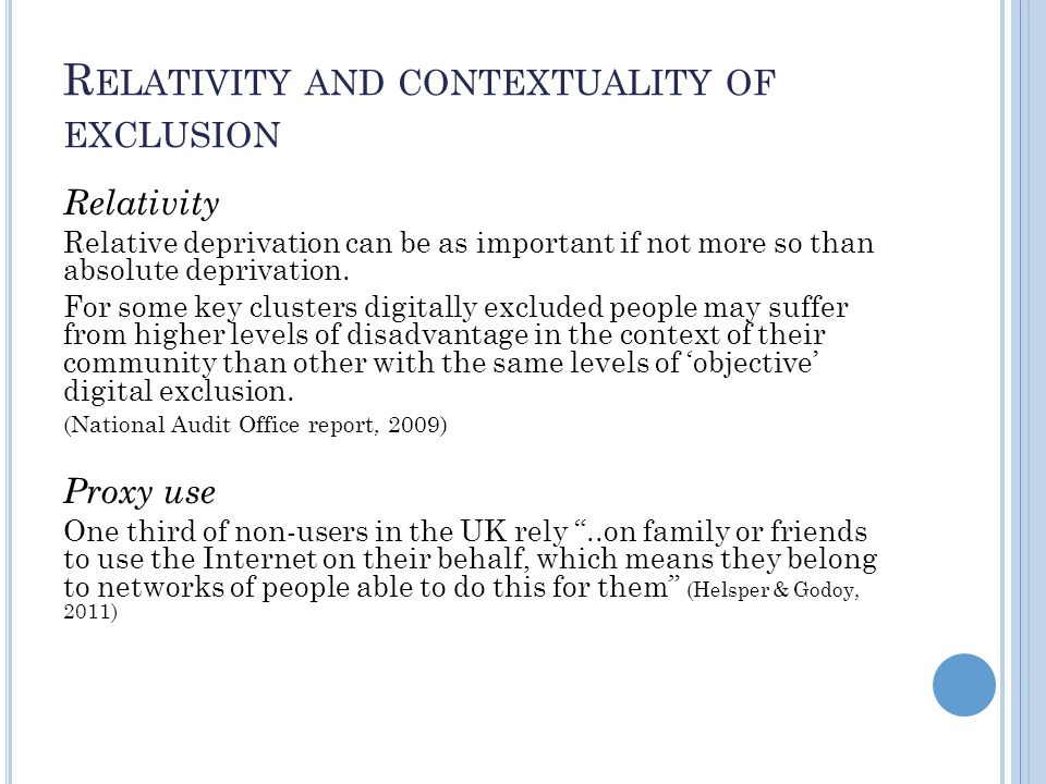 R ELATIVITY AND CONTEXTUALITY OF EXCLUSION Relativity Relative deprivation can be as important if not more so than absolute deprivation.