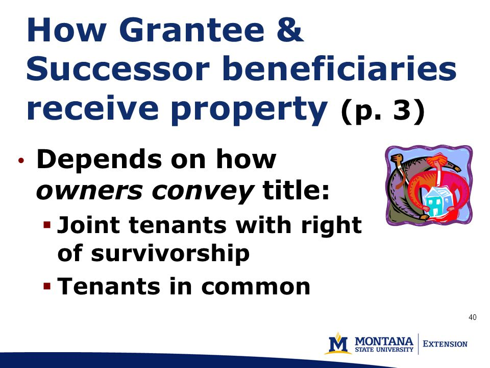 How Grantee & Successor beneficiaries receive property (p.
