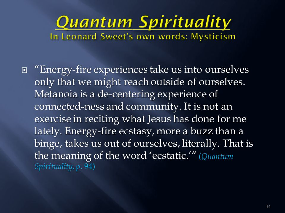  Energy-fire experiences take us into ourselves only that we might reach outside of ourselves.