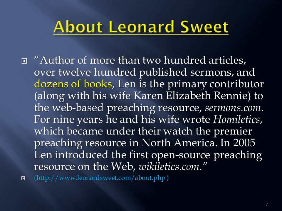  Author of more than two hundred articles, over twelve hundred published sermons, and dozens of books, Len is the primary contributor (along with his wife Karen Elizabeth Rennie) to the web-based preaching resource, sermons.com.