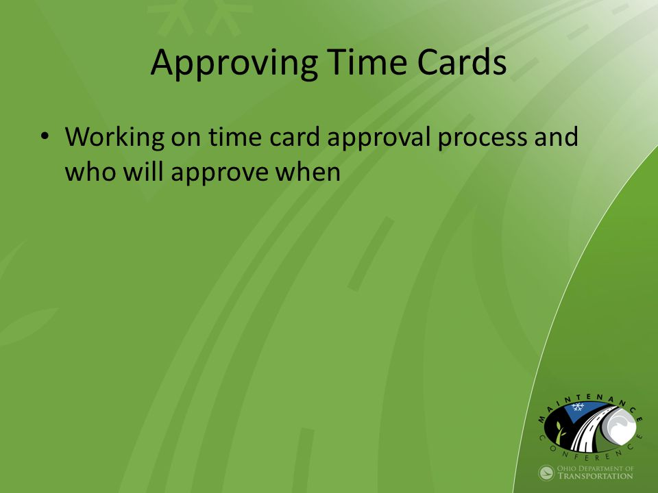 Approving Time Cards Working on time card approval process and who will approve when