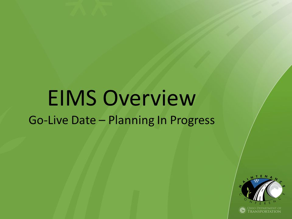 EIMS Overview Go-Live Date – Planning In Progress