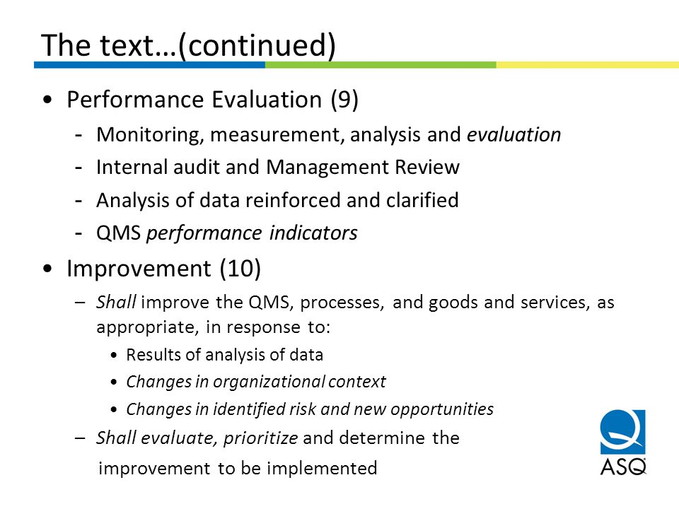 The text…(continued) Performance Evaluation (9) - Monitoring, measurement, analysis and evaluation - Internal audit and Management Review - Analysis o