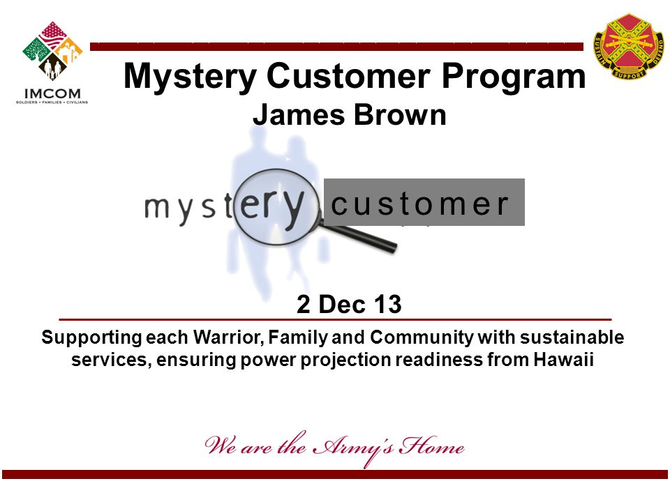 Supporting each Warrior, Family and Community with sustainable services, ensuring power projection readiness from Hawaii customer Mystery Customer Pro