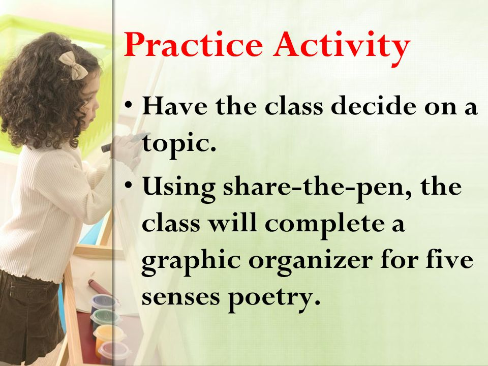 Practice Activity Have the class decide on a topic.