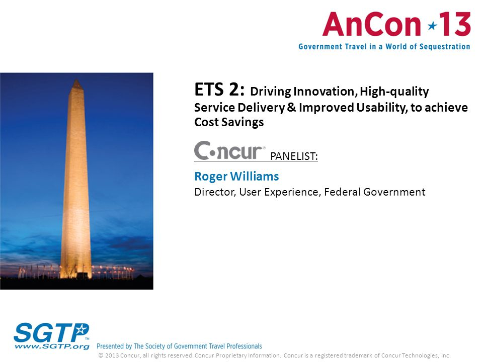 ETS 2: Driving Innovation, High-quality Service Delivery & Improved Usability, to achieve Cost Savings PANELIST: Roger Williams Director, User Experie