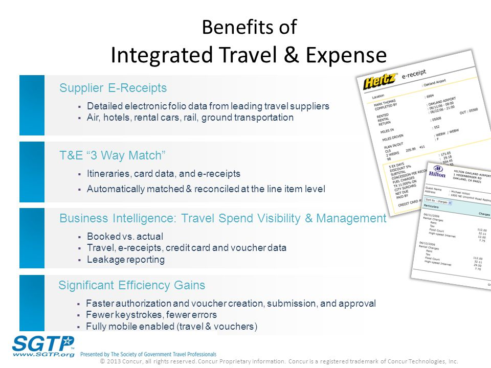 Benefits of Integrated Travel & Expense Significant Efficiency Gains  Faster authorization and voucher creation, submission, and approval  Fewer key