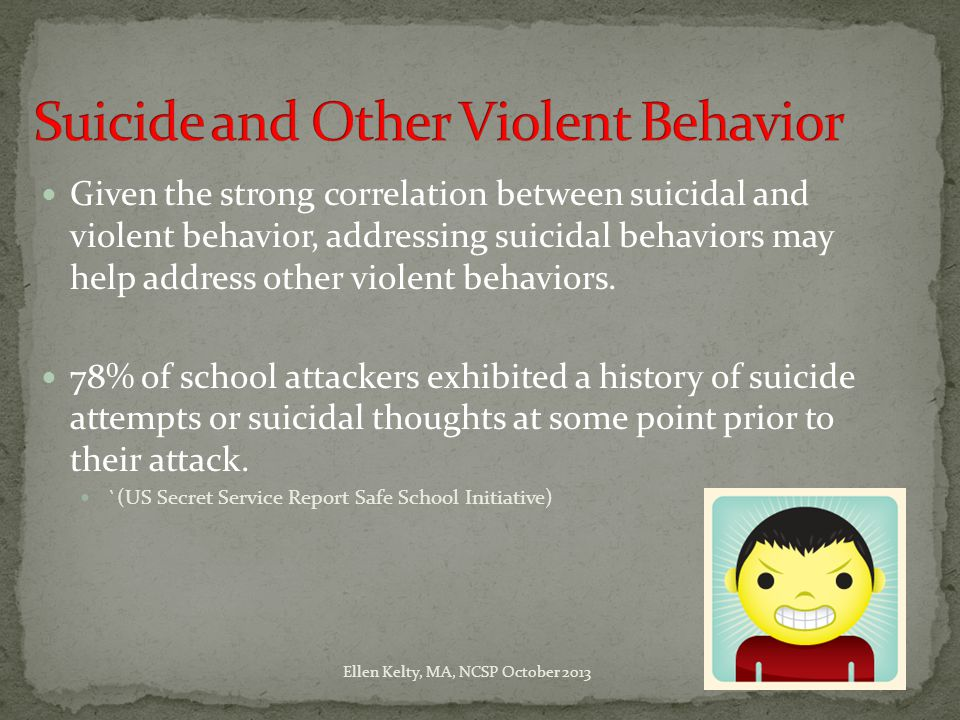 Given the strong correlation between suicidal and violent behavior, addressing suicidal behaviors may help address other violent behaviors.