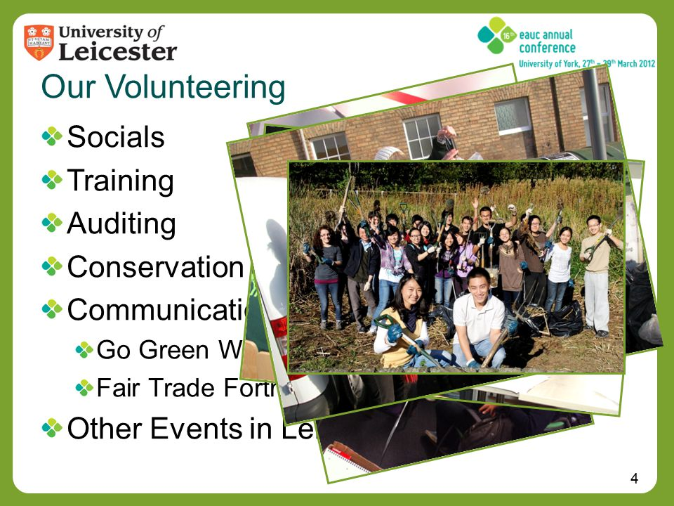4 Our Volunteering Socials Training Auditing Conservation Communications and Events Promotion Go Green Week Fair Trade Fortnight Other Events in Leicester
