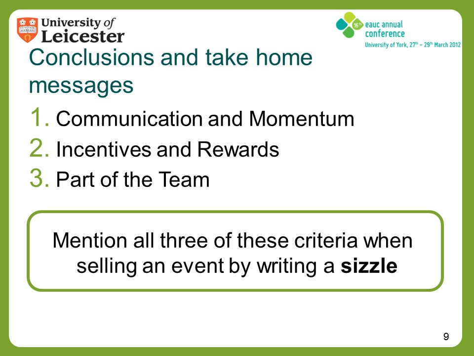 9 Conclusions and take home messages 1. Communication and Momentum 2.