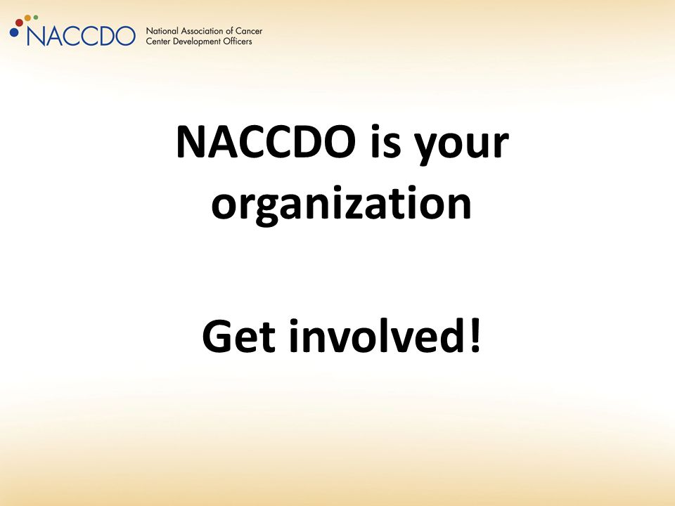 NACCDO is your organization Get involved!