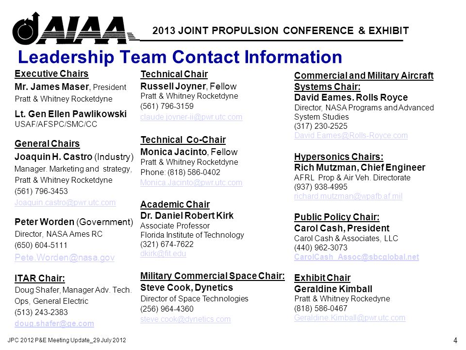 4 JPC 2012 P&E Meeting Update_29 July 2012 2013 JOINT PROPULSION CONFERENCE & EXHIBIT Leadership Team Contact Information Executive Chairs Mr.