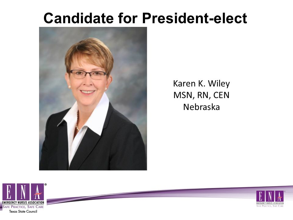 Joan Somes PhD, MSN, RNC, CEN, CPEN, FAEN, NREMT-P Minnesota Candidate for Secretary/Treasurer