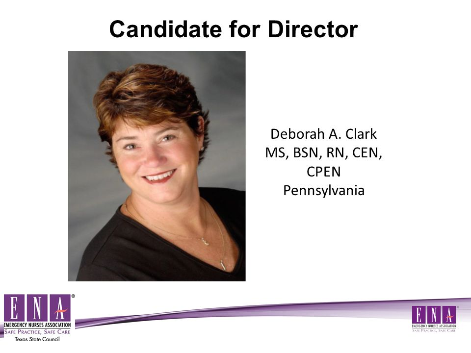 Sally K. Snow BSN, RN, CPEN, FAEN Texas Candidate for Director