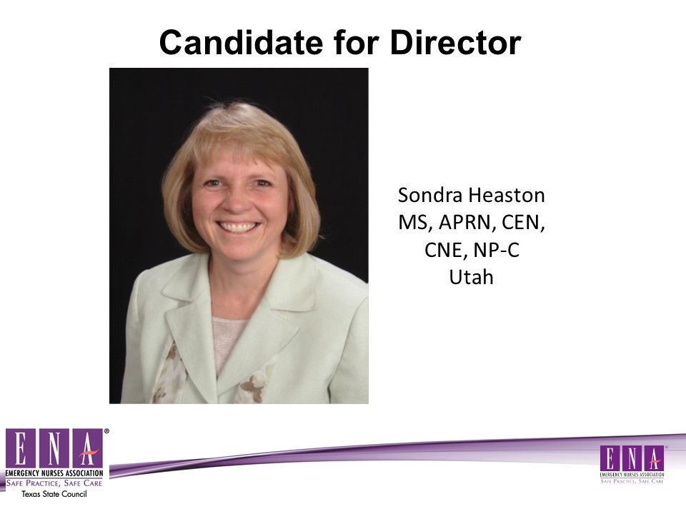 Sondra Heaston MS, APRN, CEN, CNE, NP-C Utah Candidate for Director