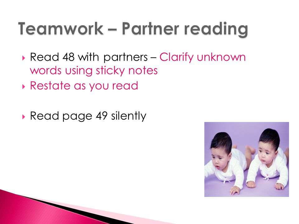  Read 48 with partners – Clarify unknown words using sticky notes  Restate as you read  Read page 49 silently