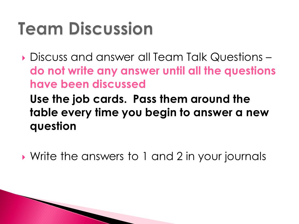  Discuss and answer all Team Talk Questions – do not write any answer until all the questions have been discussed Use the job cards.