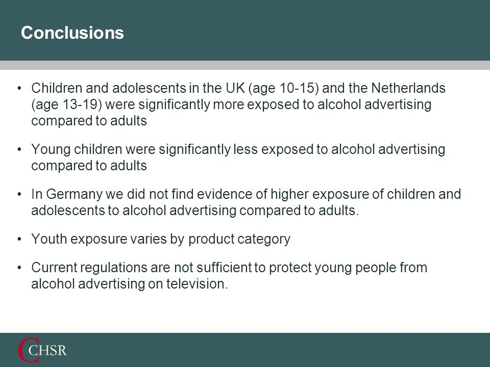 Conclusions Children and adolescents in the UK (age 10-15) and the Netherlands (age 13-19) were significantly more exposed to alcohol advertising compared to adults Young children were significantly less exposed to alcohol advertising compared to adults In Germany we did not find evidence of higher exposure of children and adolescents to alcohol advertising compared to adults.