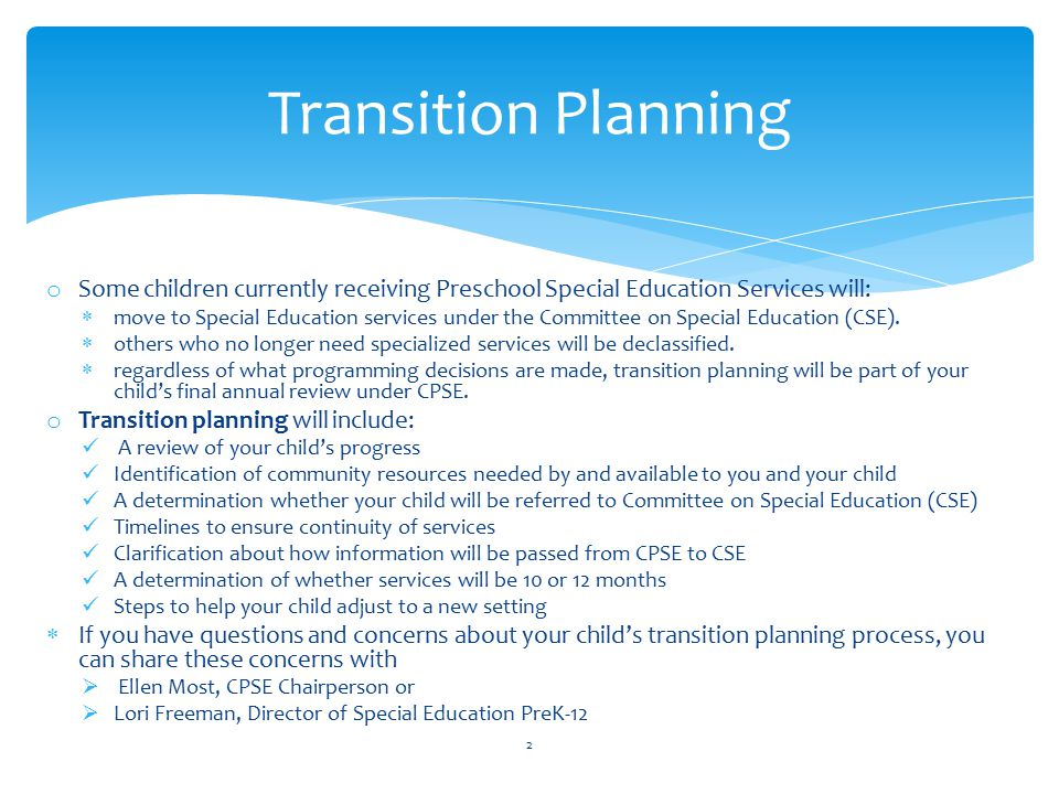  Your child's transition from CPSE to CSE occurs the year they turn 5 prior to December 31st.