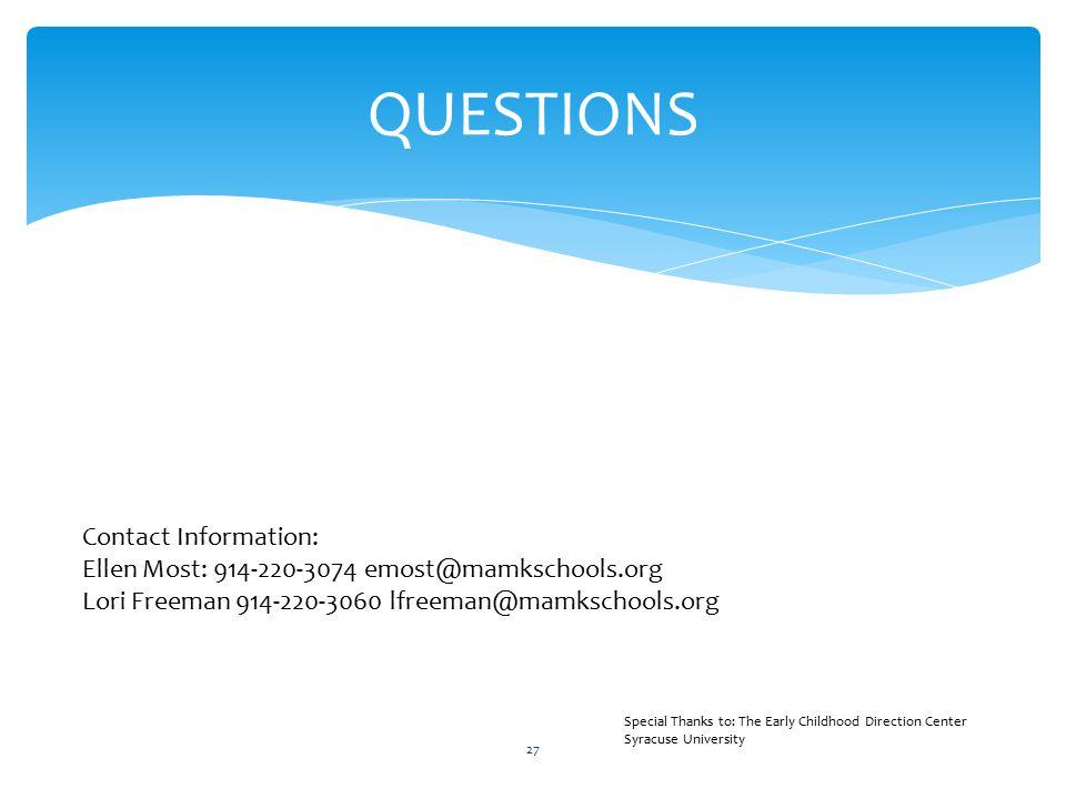 QUESTIONS 27 Contact Information: Ellen Most: 914-220-3074 emost@mamkschools.org Lori Freeman 914-220-3060 lfreeman@mamkschools.org Special Thanks to: