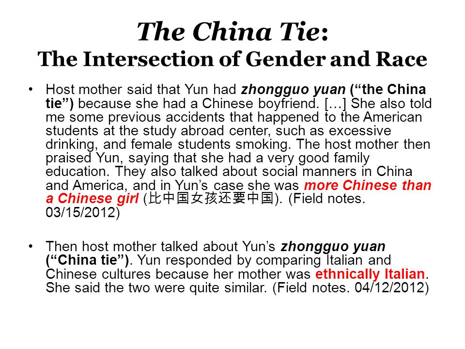 The China Tie: The Intersection of Gender and Race Host mother said that Yun had zhongguo yuan ( the China tie ) because she had a Chinese boyfriend.