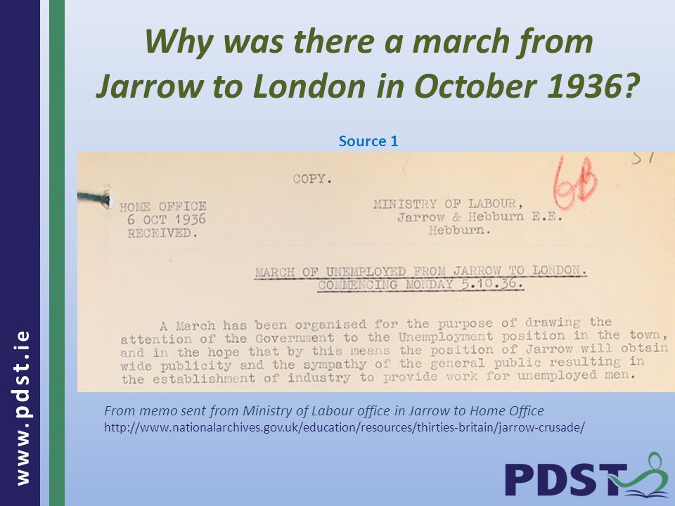 www. pdst. ie Why was there a march from Jarrow to London in October 1936.