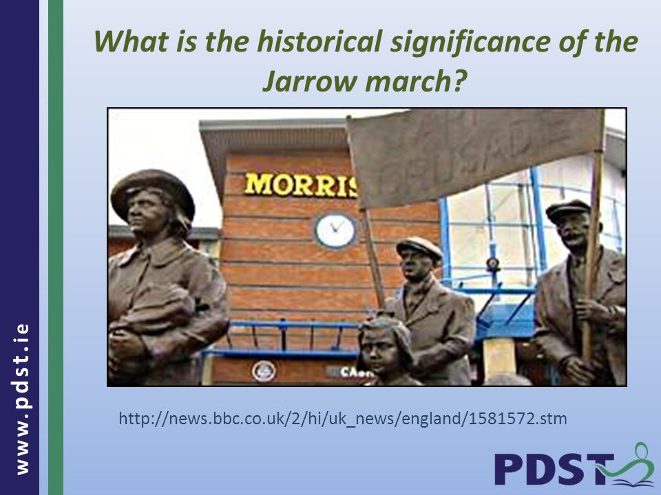 www. pdst. ie What is the historical significance of the Jarrow march.
